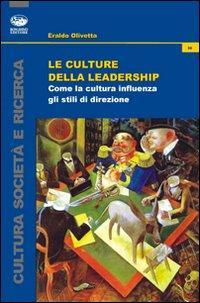 Le culture della leadership. Come la cultura influenza gli stili di direzione