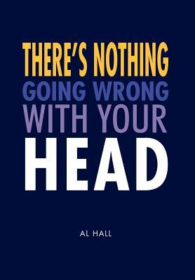 There's Nothing Going Wrong With Your Head