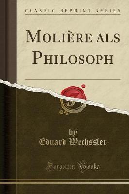 Molière als Philosoph (Classic Reprint)