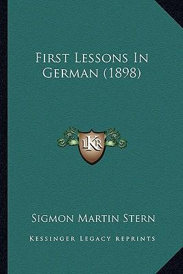 First Lessons in German (1898)