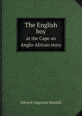 The English Boy at the Cape an Anglo-African Story
