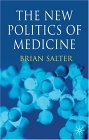 The New Politics of Medicine