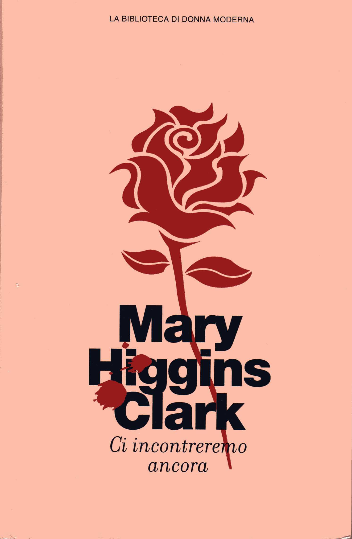 Ci incontreremo ancora - Mary Higgins Clark