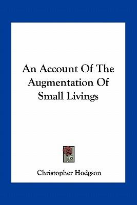 An Account of the Augmentation of Small Livings