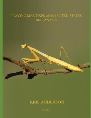Praying Mantises of the United States and Canada