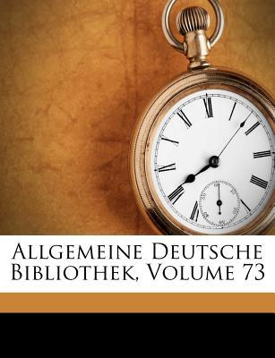 Allgemeine Deutsche Bibliothek, Volume 73