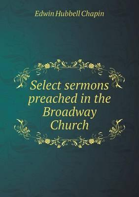 Select Sermons Preached in the Broadway Church