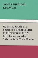 Gathering Jewels the Secret of a Beautiful Life