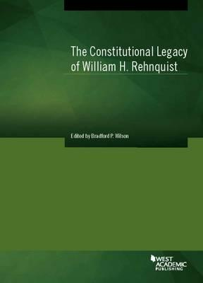 The Constitutional Legacy of William Rehnquist