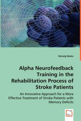 Alpha Neurofeedback Training in the Rehabilitation Process of Stroke Patients