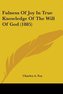 Fulness of Joy in True Knowledge of the Will of God (1885)