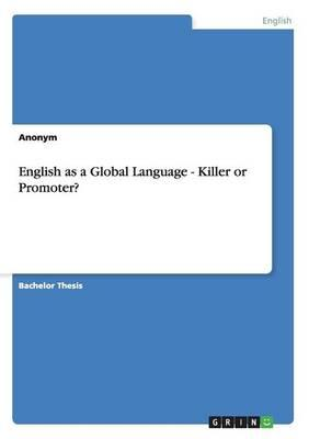 English as a Global Language - Killer or Promoter?