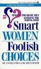 Smart Women/Foolish Choices