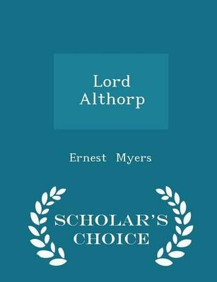 Lord Althorp - Scholar's Choice Edition
