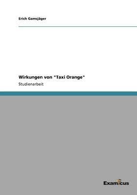 """Wirkungen von """"Taxi Orange"""""""