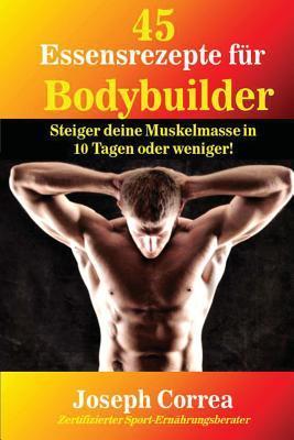 45 Essensrezepte Fur Bodybuilder