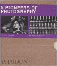 Five pioneers of photography. Ediz. illustrata