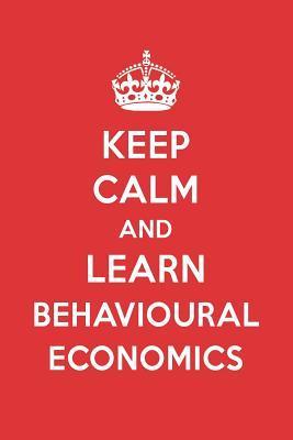Keep Calm And Learn Behavioural Economics