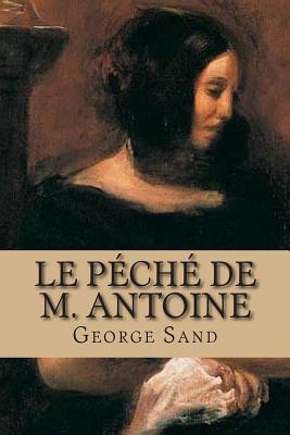 Le Peche De M. Antoi...
