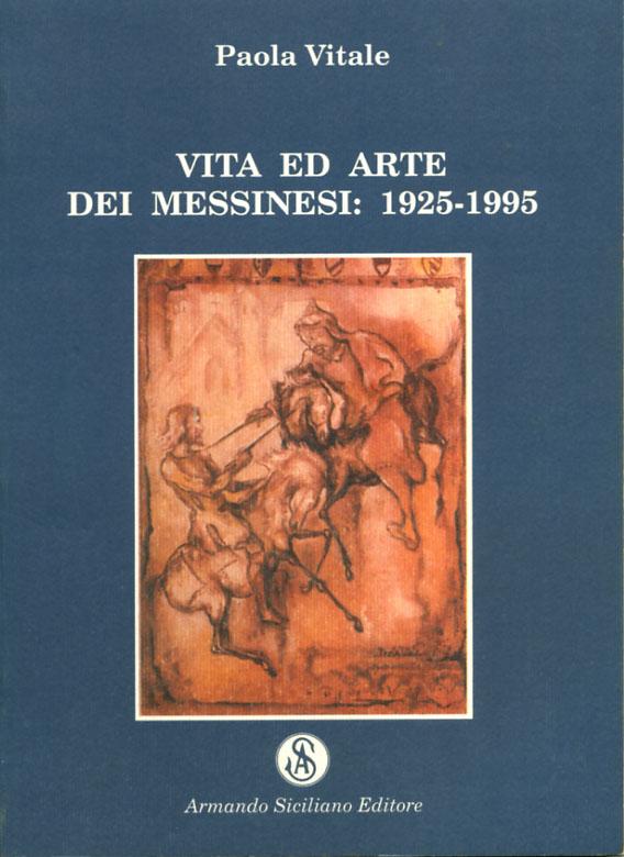 Vita ed arte dei messinesi (1925-1995)