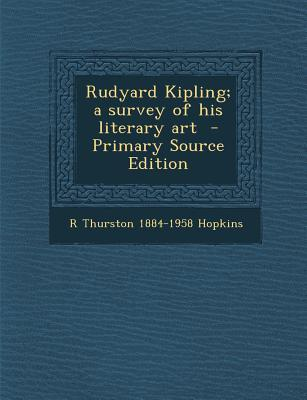 Rudyard Kipling; A Survey of His Literary Art