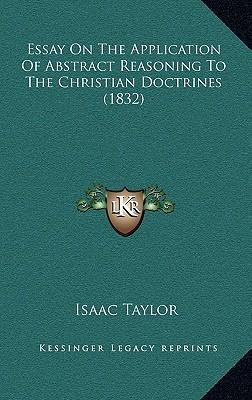 Essay on the Application of Abstract Reasoning to the Christian Doctrines (1832)