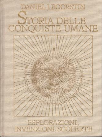 Storia delle conquiste umane - Vol. 1