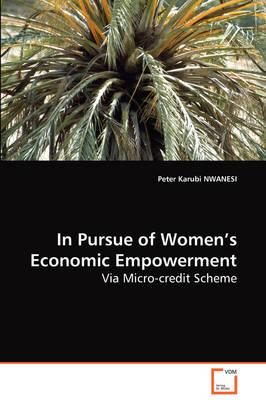 In Pursue of Women's Economic Empowerment Via Micro-credit Scheme