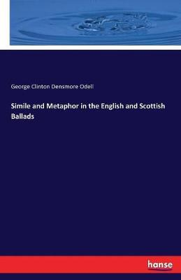 Simile and Metaphor in the English and Scottish Ballads