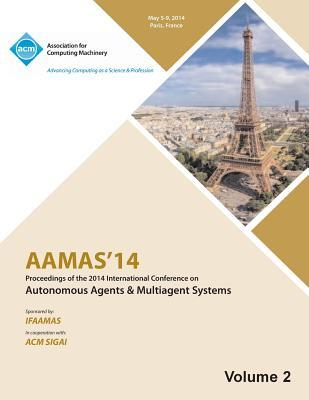 AAMAS 14 Vol 2 Proceedings of the 13th International Conference on Automous Agents and Multiagent Systems
