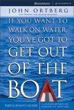 If You Want to Walk on Water, You've Got to Get Out of the Boat: Participant's Guide