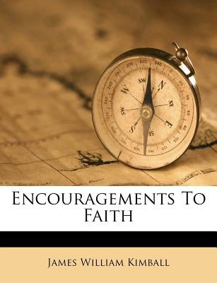 Encouragements to Faith