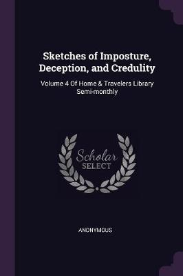 Sketches of Imposture, Deception, and Credulity