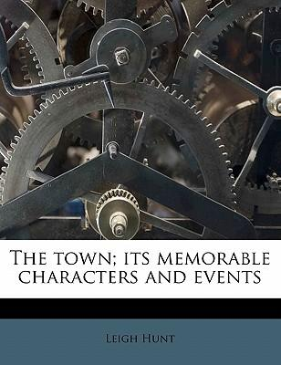 The Town; Its Memorable Characters and Events