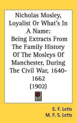 Nicholas Mosley, Loyalist or What's in a Name