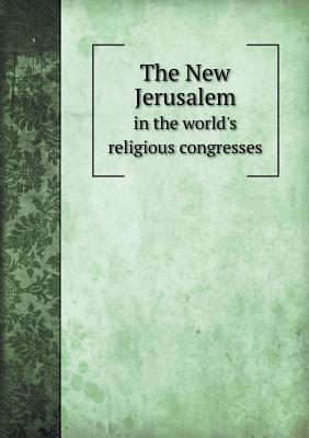 The New Jerusalem in the World's Religious Congresses