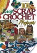 101 Easy Scrap Croch...