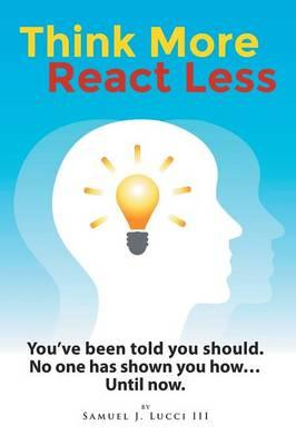Think More--React Less