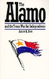 The Alamo and the Texas War of Independence September 30, 19835 to ...