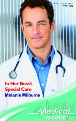 In Her Boss's Special Care (Medical Romance)