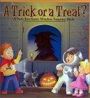 Trick or a Treat, A? A Not-Too-Scary Window Surprise Book