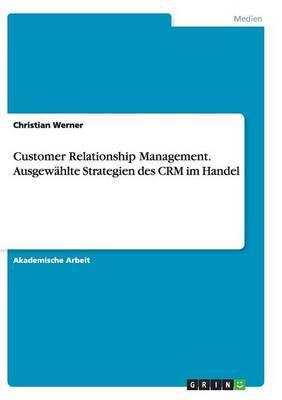 Customer Relationship Management. Ausgewählte Strategien des CRM im Handel