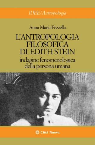 L' antropologia filosofica di Edith Stein. Indagine fenomenologica della persona umana