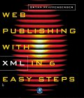 Web Publishing with XML in Six Easy Steps