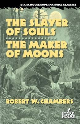 The Slayer of Souls / The Maker of Moons