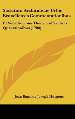 Statutum Architutelae Urbis Bruxellensis Commentationibus