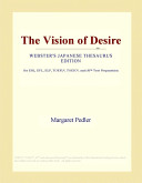 The Vision of Desire (Webster's Japanese Thesaurus Edition)