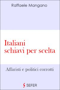Italiani schiavi per scelta