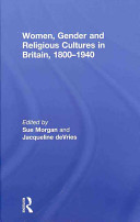 Women, Gender and Religious Cultures in Britain, 1800 1940