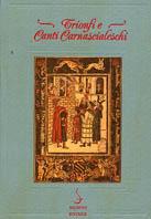 Trionfi e canti carnascialeschi del Rinascimento